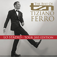 Tiziano  Ferro The Best Of Tiziano Ferro  Lo Stadio Tour 2015 Edition