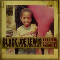 Black Joe Lewis Tell 'Em What your Name Is! (VINYL)