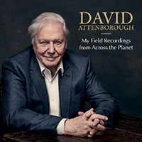 David Attenborough My Field Recordings From Across The Planet