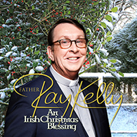 Father Ray Kelly An Irish Christmas Blessing - PRE ORDER