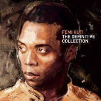 Femi Kuti Femi Kuti The Definitive Collection