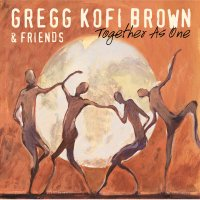 Gregg Kofi Brown Together As One