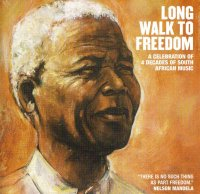 Long Walk To Freedom A celebration of 4 decades of South African Music
