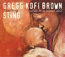 Gregg Kofi Brown Lullaby to An Anxious Child