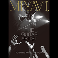 MIYAVI The Guitar Artist & Slap The World Tour 2014 - DVD