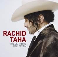 Rachid Taha Rachid Taha - The Definitive Collection
