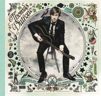 Thomas Dutronc Silence On Tourne, On Tourne En Rond