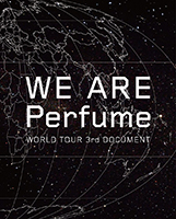 Perfume WE ARE Perfume - WORLD TOUR 3rd DOCUMENT