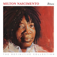 Milton Nascimento Bituca - The Definitive Collection