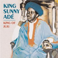 King Sunny Ade King Of Juju - Best Of