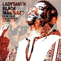 Ladysmith Black Mambazo Raise Your Spirit Higher