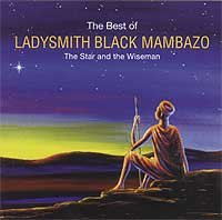 Ladysmith Black Mambazo Star and the Wiseman