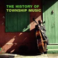 History Of Township Music History Of Township Music