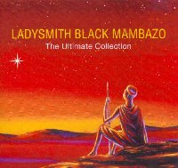 Ladysmith Black Mambazo Ultimate Collection