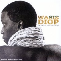 Wasis Diop Everything is never quite enough - Best Of